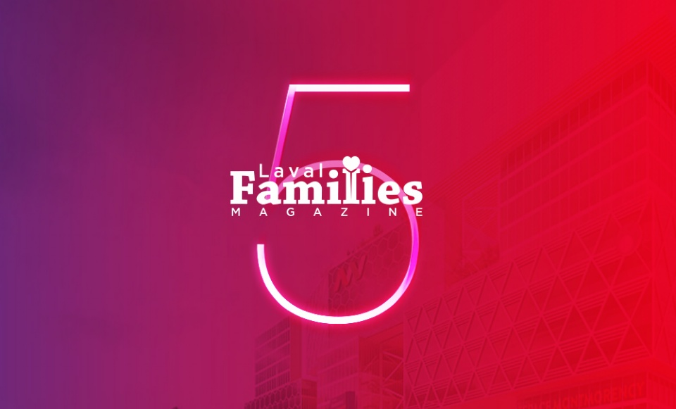 We've Grown Up with a Whole New Look! | Laval Families Magazine | Laval's Family Life Magazine